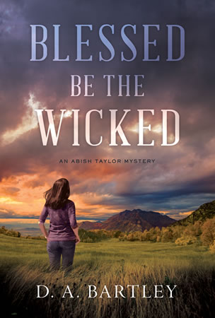 Blessed be the Wicked by author D. A. Bartley